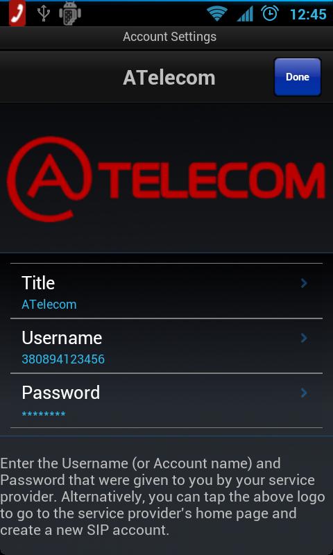 в полі Title - нічого не змінюйте (залиште ATelecom); в полі Username - введіть Номер телефону (наприклад, 380894123456); в полі Password - введіть пароль і натисніть Done.